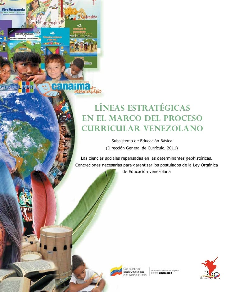 LÍNEAS ESTRATÉGICAS   EN EL MARCO DEL PROCESO   CURRICULAR VENEZOLANO                  Subsistema de Educación Básica     ...
