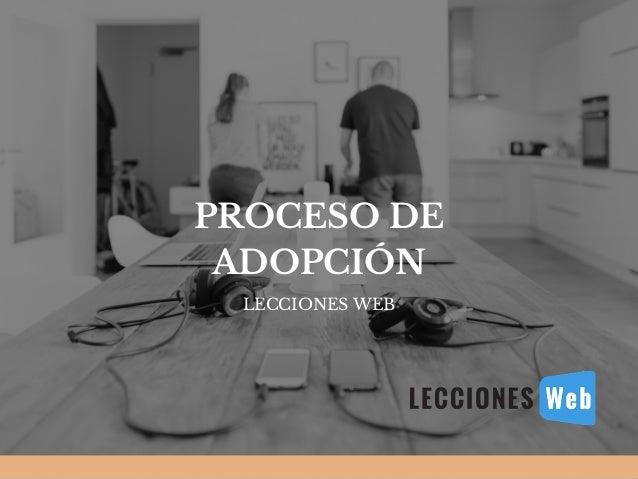 PROCESO DE ADOPCIÓN LECCIONES WEB