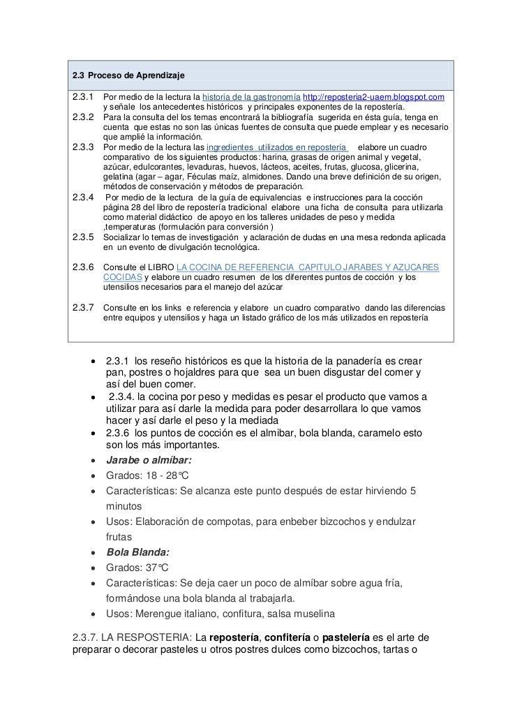 Proceso de Aprendizaje Por medio de la lectura la historia de la gastronomía http://reposteria2-uaem.blogspot.com y señale...
