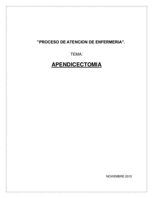 """""""PROCESO DE ATENCION DE ENFERMERIA"""". TEMA: APENDICECTOMIA NOVIEMBRE 2013"""