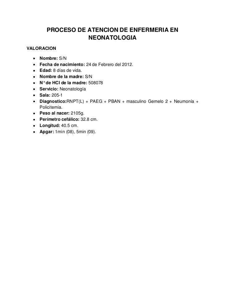 PROCESO DE ATENCION DE ENFERMERIA EN                 NEONATOLOGIAVALORACION    Nombre: S/N    Fecha de nacimiento: 24 de F...