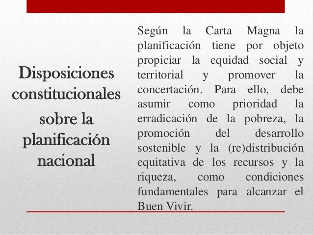 Elementosorientadorespara laformulación delPlanLa Constitución del Ecuadores el principal referente delproceso de formulac...