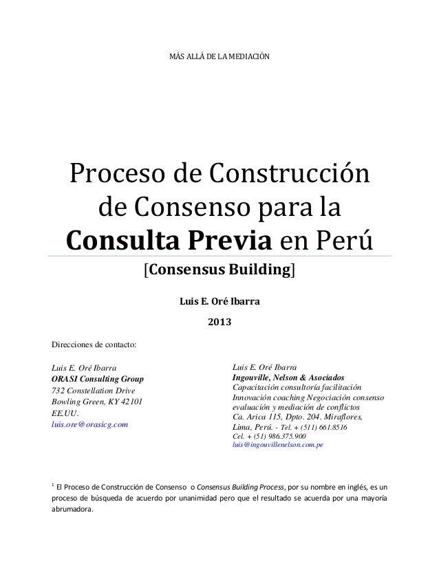 MÁS ALLÁ DE LA MEDIACIÓN  Proceso de Construcción de Consenso para la Consulta Previa en Perú [Consensus Building] Luis E....
