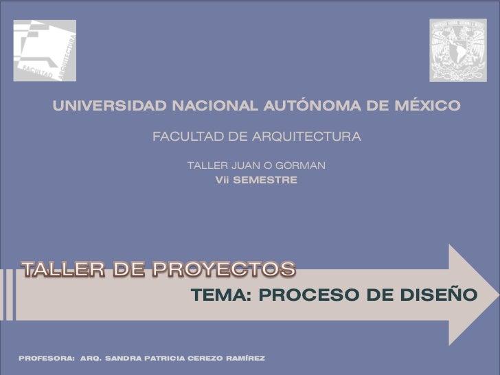 UNIVERSIDAD NACIONAL AUTÓNOMA DE MÉXICO                        FACULTAD DE ARQUITECTURA                               TALL...