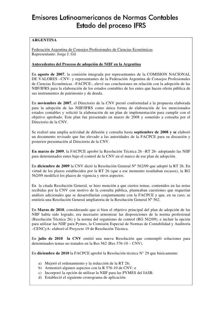Emisores Latinoamericanos de Normas Contables               Estado del proceso IFRSARGENTINAFederación Argentina de Consej...