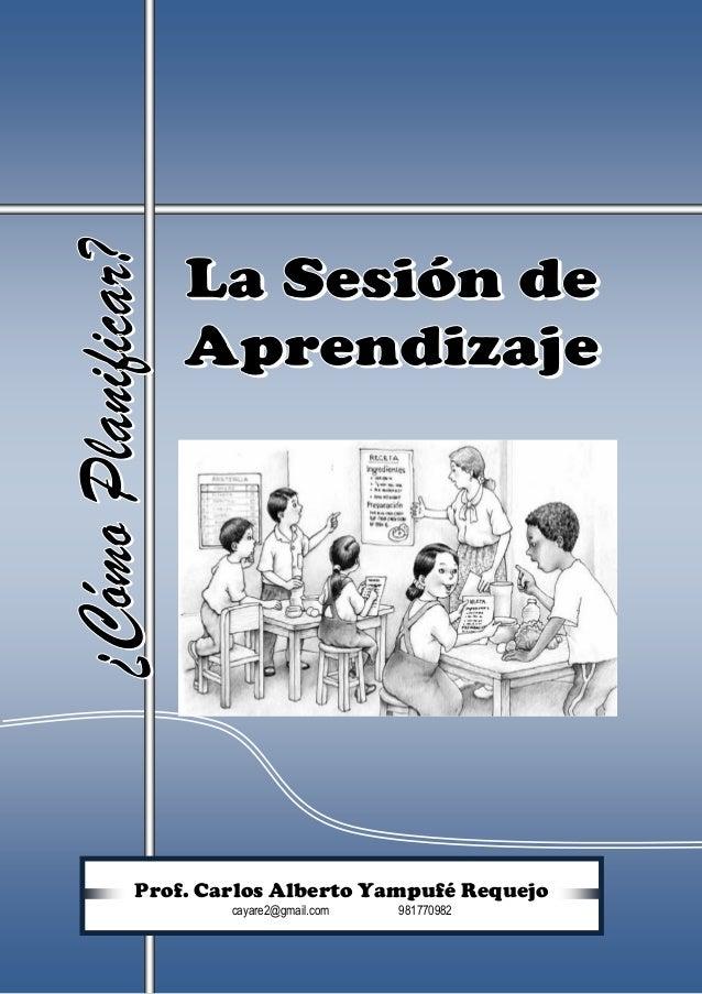 Prof. Carlos Alberto Yampufé Requejo                           cayare2@gmail.com          981770982Prof. Carlos A. Yampufé...