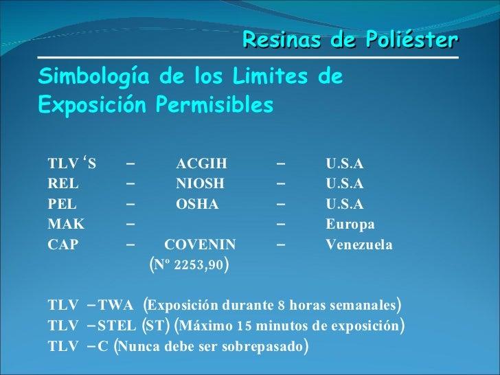 Simbología de los Limites de Exposición Permisibles <ul><ul><li>TLV 'S  –  ACGIH  – U.S.A </li></ul></ul><ul><ul><li>REL  ...