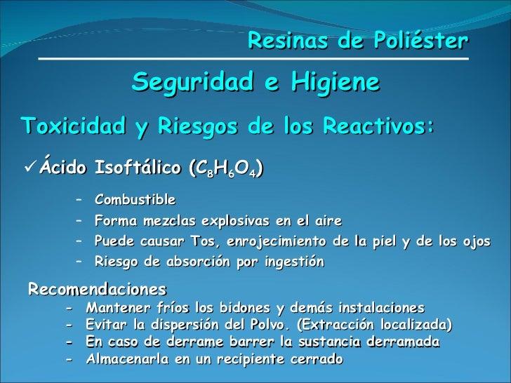 <ul><li>Ácido Isoftálico (C 8 H 6 O 4 ) </li></ul><ul><ul><ul><ul><li>Combustible </li></ul></ul></ul></ul><ul><ul><ul><ul...