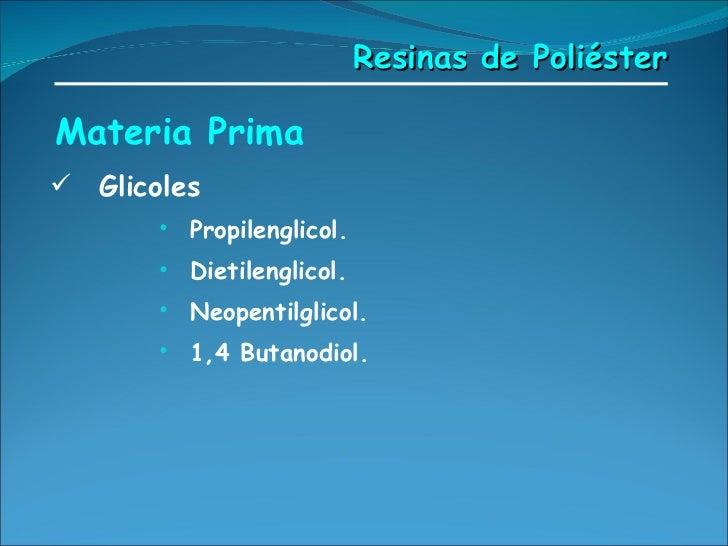 Materia Prima <ul><li>Glicoles </li></ul><ul><ul><ul><ul><li>Propilenglicol. </li></ul></ul></ul></ul><ul><ul><ul><ul><li>...