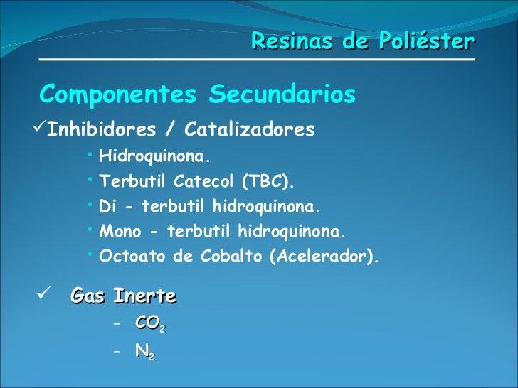 Componentes Secundarios <ul><li>Inhibidores / Catalizadores  </li></ul><ul><ul><ul><ul><li>Hidroquinona. </li></ul></ul></...