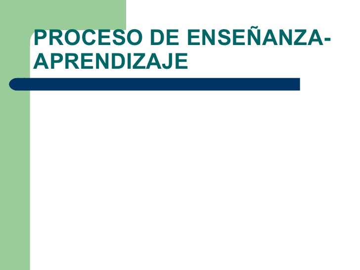 PROCESO DE ENSEÑANZA- APRENDIZAJE