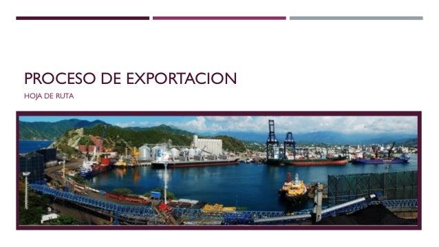 PROCESO DE EXPORTACION HOJA DE RUTA