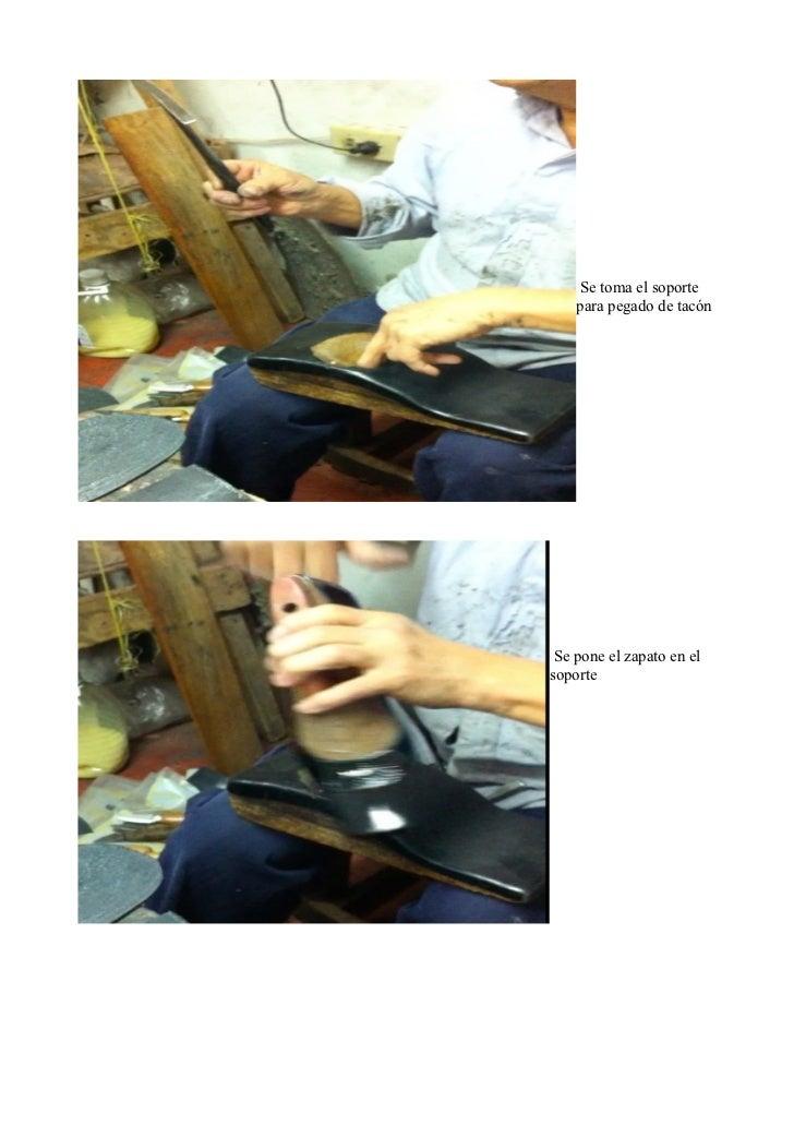 Se toma el soporte    para pegado de tacón Se pone el zapato en elsoporte