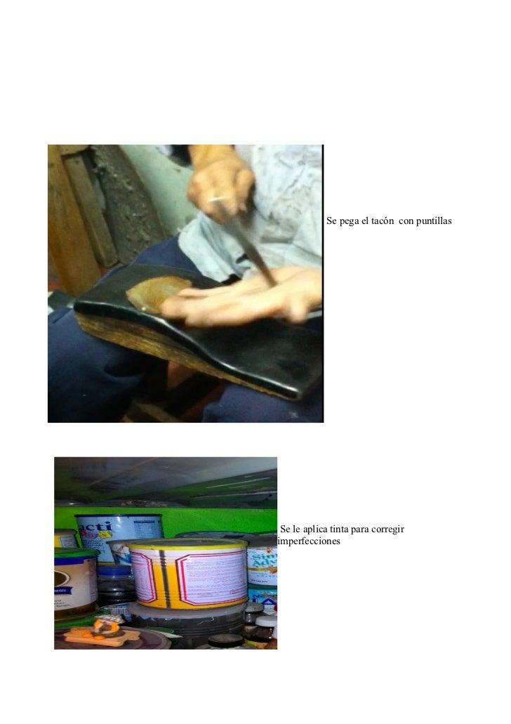 Se pega el tacón con puntillas Se le aplica tinta para corregirimperfecciones