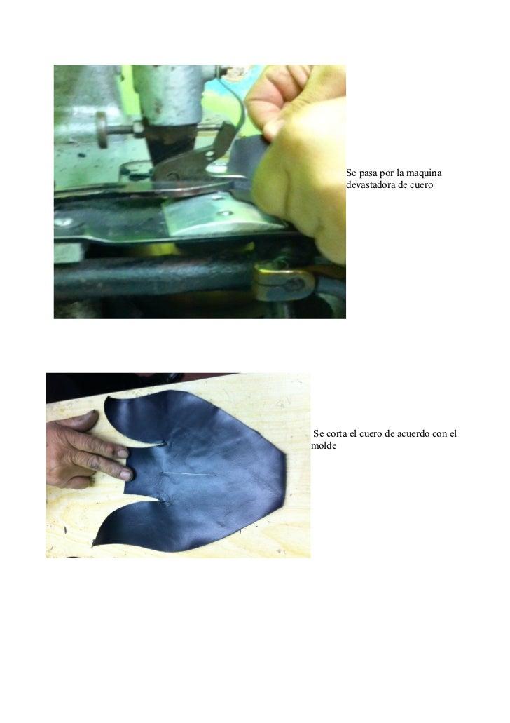 Se pasa por la maquina        devastadora de cueroSe corta el cuero de acuerdo con elmolde