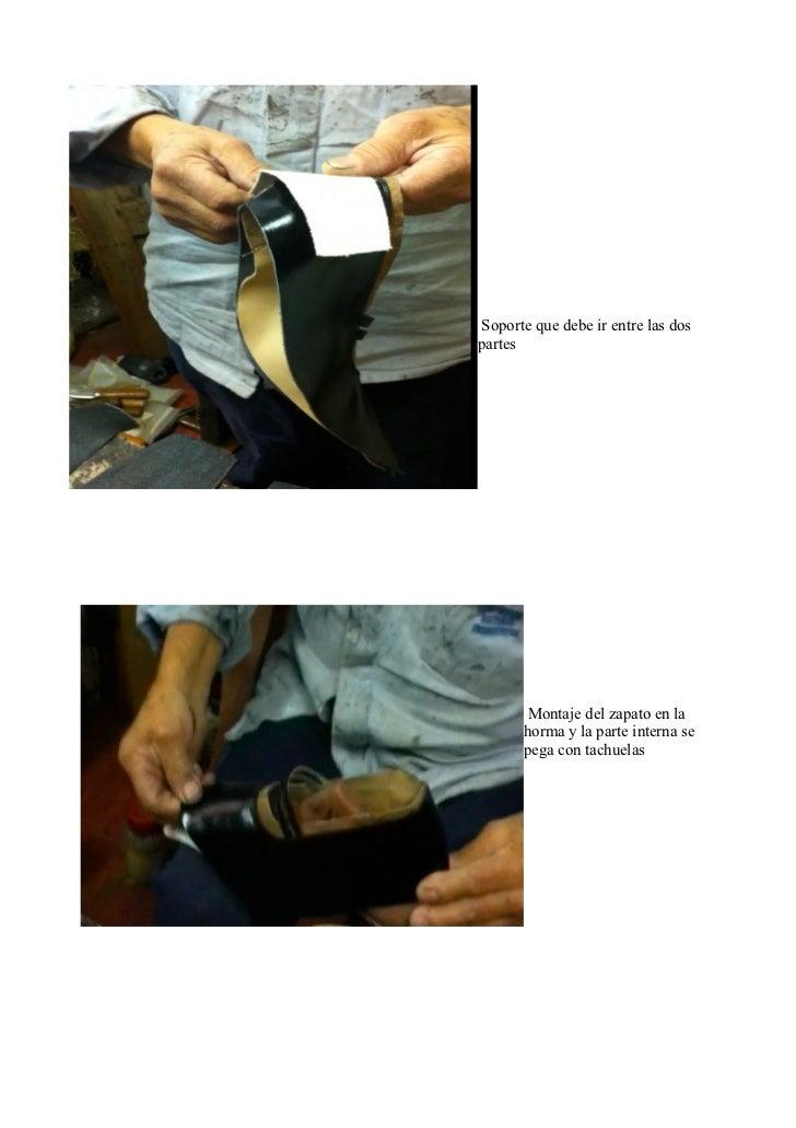 Soporte que debe ir entre las dospartes        Montaje del zapato en la       horma y la parte interna se       pega con t...