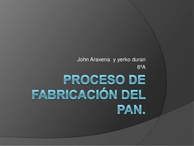 John Aravena y yerko duran 8ºA