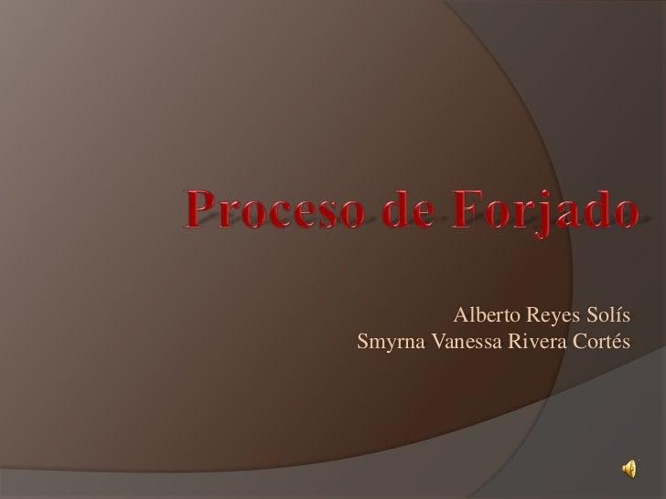 Alberto Reyes Solís Smyrna Vanessa Rivera Cortés