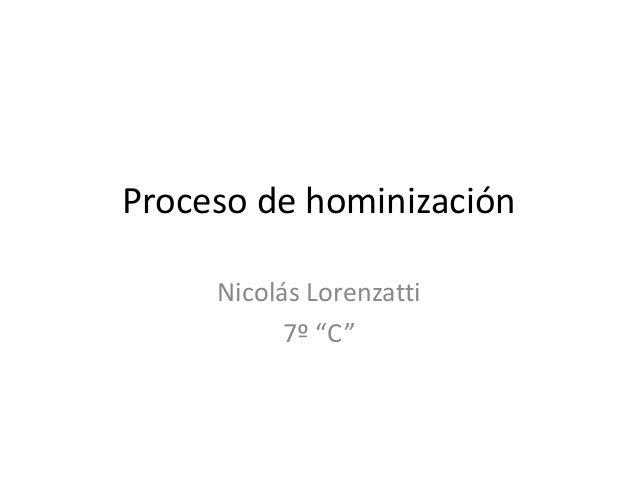 """Proceso de hominización Nicolás Lorenzatti 7º """"C"""""""