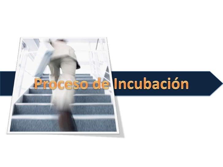 Proceso de Incubación<br />