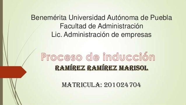 Benemérita Universidad Autónoma de Puebla Facultad de Administración Lic. Administración de empresas matricula: 201024704