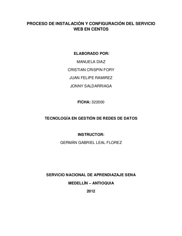 PROCESO DE INSTALACIÓN Y CONFIGURACIÓN DEL SERVICIO                  WEB EN CENTOS                   ELABORADO POR:       ...