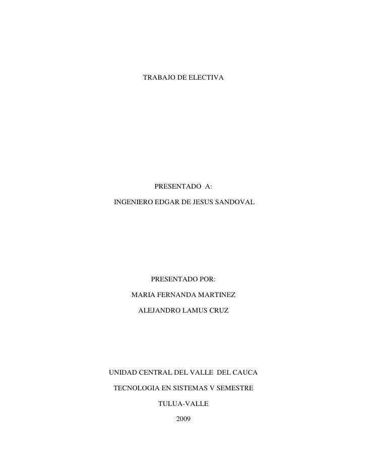 TRABAJO DE ELECTIVA               PRESENTADO A:   INGENIERO EDGAR DE JESUS SANDOVAL              PRESENTADO POR:       MAR...