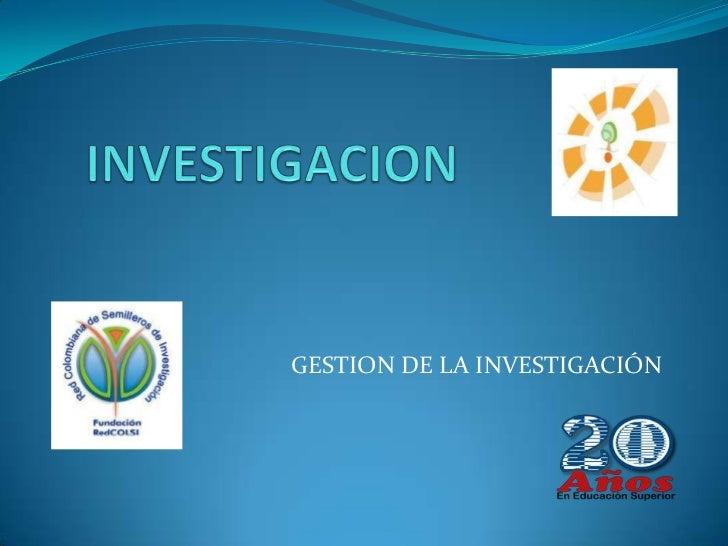 GESTION DE LA INVESTIGACIÓN