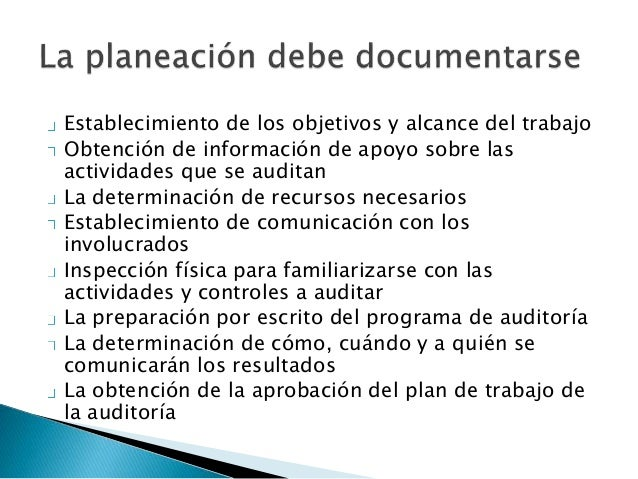 Su objetivo es obtener información necesaria  para que el auditor pueda tomar la decisión  de cómo proceder en la auditorí...