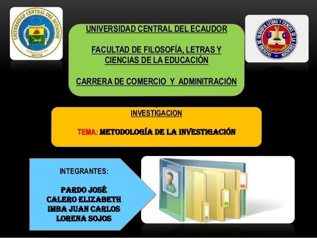 UNIVERSIDAD CENTRAL DEL ECAUDOR FACULTAD DE FILOSOFÍA, LETRAS Y CIENCIAS DE LA EDUCACIÓN CARRERA DE COMERCIO Y ADMINITRACI...