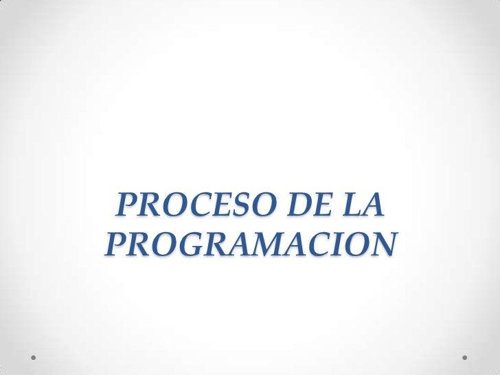 PROCESO DE LAPROGRAMACION