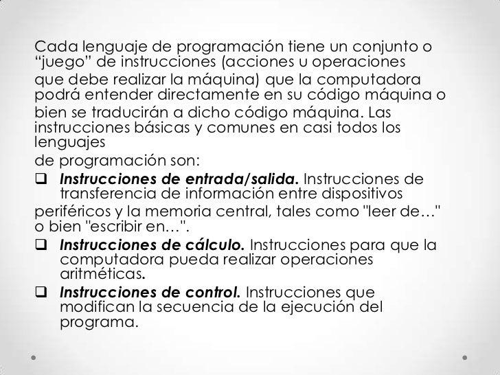 """Cada lenguaje de programación tiene un conjunto o""""juego"""" de instrucciones (acciones u operacionesque debe realizar la máqu..."""
