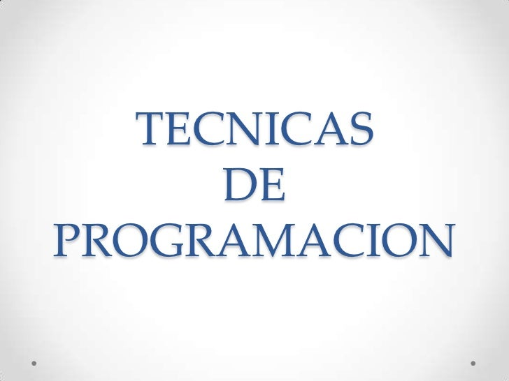 TECNICAS      DEPROGRAMACION