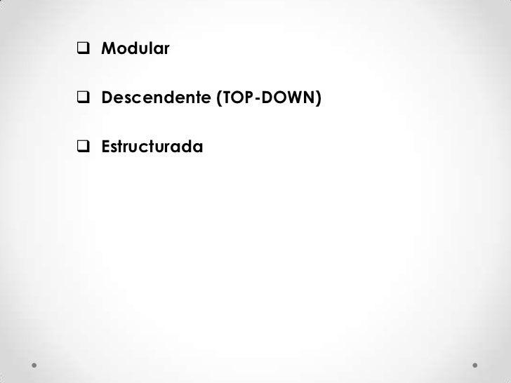  Modular Descendente (TOP-DOWN) Estructurada