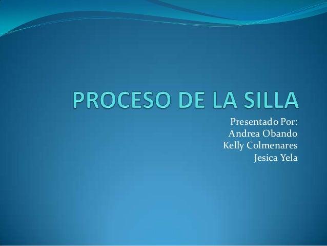 Presentado Por: Andrea ObandoKelly Colmenares       Jesica Yela