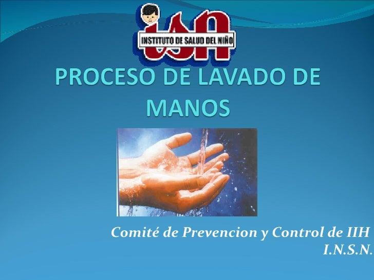 Comité de Prevencion y Control de IIH                              I.N.S.N.