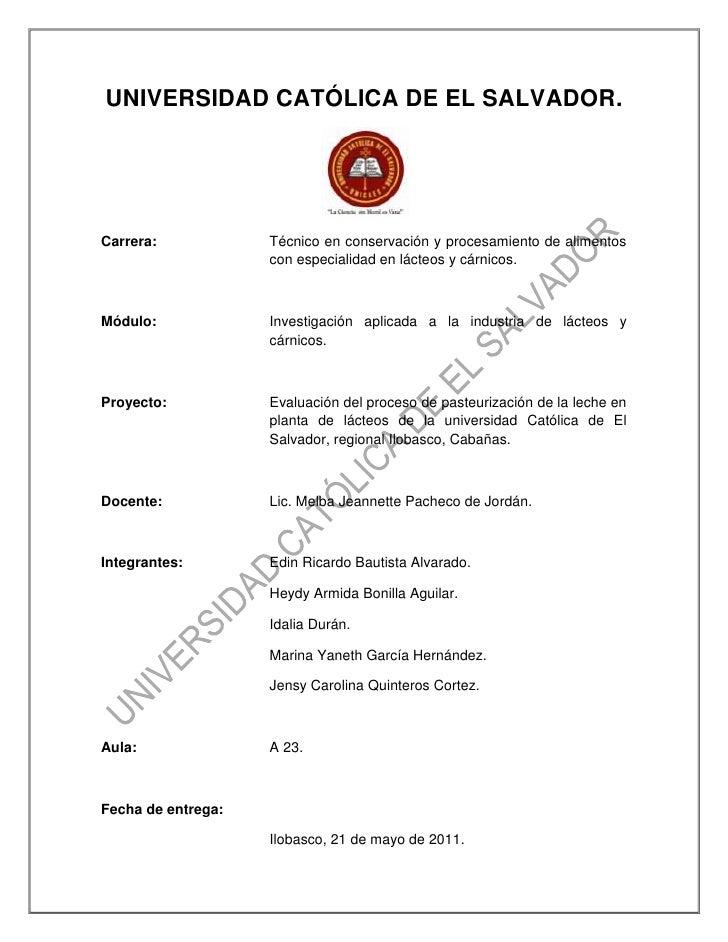 UNIVERSIDAD CATÓLICA DE EL SALVADOR.<br />Carrera: Técnico en conservación y procesamiento de alimentos con especialidad e...