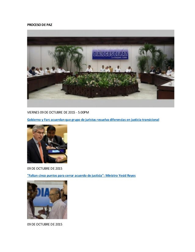 PROCESO DE PAZ VIERNES 09 DE OCTUBRE DE 2015 - 5:00PM Gobierno y Farc acuerdan que grupo de juristas resuelva diferencias ...