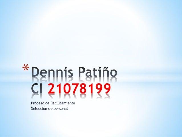 Proceso de Reclutamiento Selección de personal * 21078199