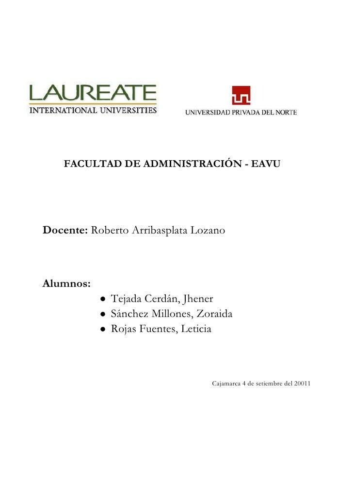 3248522179328-15494067310<br />FACULTAD DE ADMINISTRACIÓN - EAVU<br />   Docente: Roberto Arribasplata Lozano<br />   Alum...