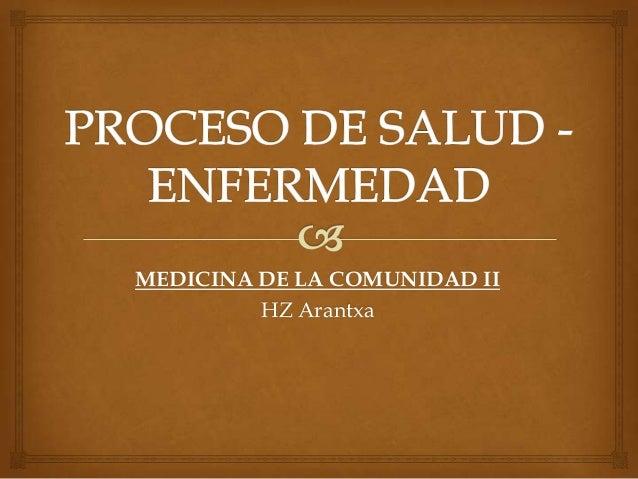 MEDICINA DE LA COMUNIDAD II HZ Arantxa