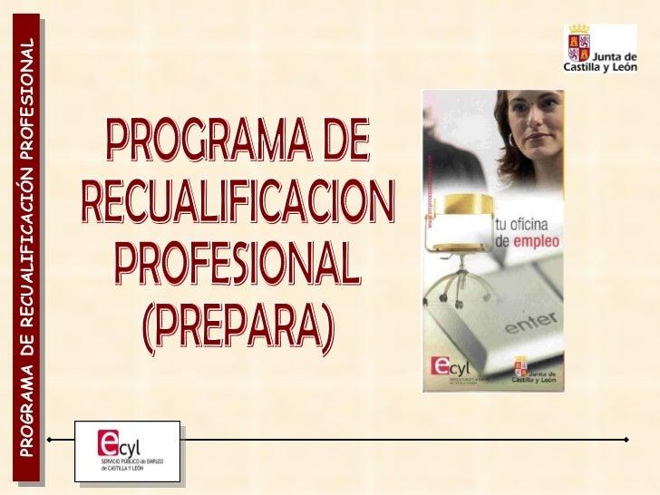 PROGRAMA DE  RECUALIFICACION  PROFESIONAL  (PREPARA)