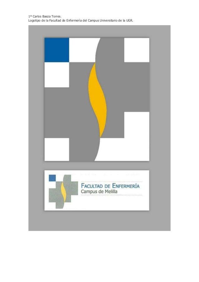 1º Carlos Baeza Torres. Logotipo de la Facultad de Enfermería del Campus Universitario de la UGR.
