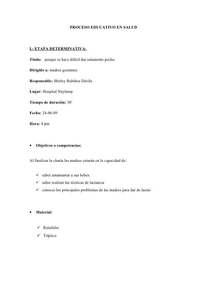 PROCESO EDUCATIVO EN SALUD     I.- ETAPA DETERMINATIVA:  Titulo: porque se hace difícil dar solamente pecho  Dirigido a: m...