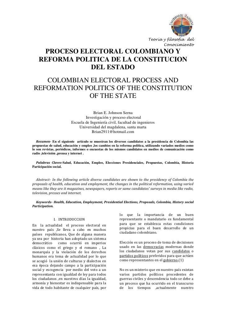 PROCESO ELECTORAL COLOMBIANO Y REFORMA POLITICA DE LA CONSTITUCION DEL ESTADO<br />COLOMBIAN ELECTORAL PROCESS AND REFORMA...