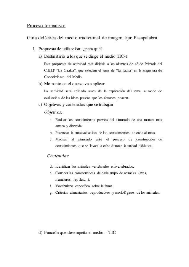 Proceso formativo: Guía didáctica del medio tradicional de imagen fija: Pasapalabra 1. Propuestade utilización: ¿para qué?...