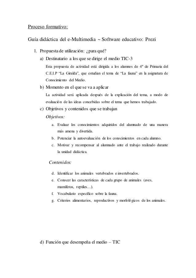 Proceso formativo: Guía didáctica del e-Multimedia ~ Software educativo: Prezi 1. Propuestade utilización: ¿para qué? a) D...