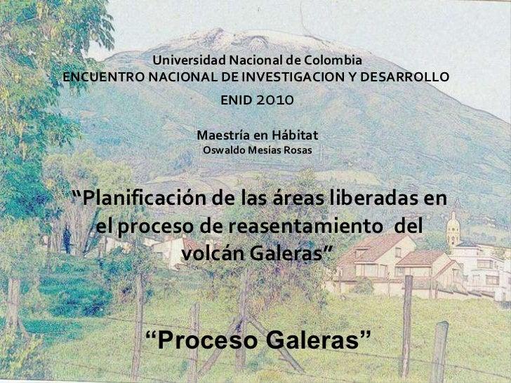 """"""" Planificación de las áreas liberadas en el proceso de reasentamiento del volcán Galeras""""  Universidad Nacional de Colom..."""