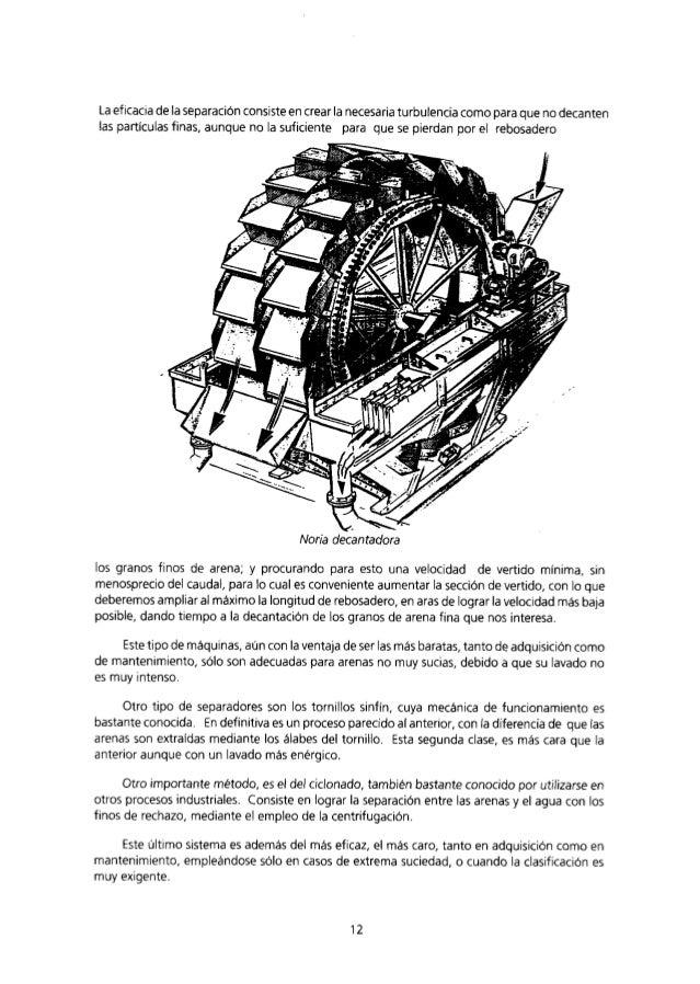 La eficacia de la separación consiste en crear la necesaria turbulencia como para que no decantenlas partículas finas, aun...