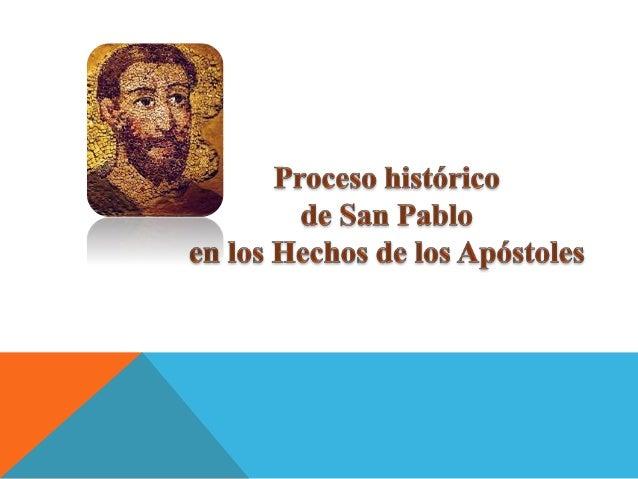 Hch 7,58 • Saulo se presenta aprobando la muerte de San Esteban, primer mártir Hch 8,3 • Saulo perseguía a los cristianos ...